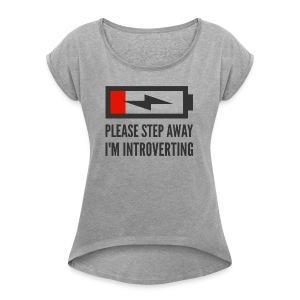 introverting - Women's Roll Cuff T-Shirt