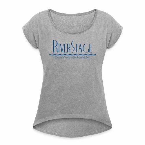 RiverStage Logo in Transparent Blue - Women's Roll Cuff T-Shirt