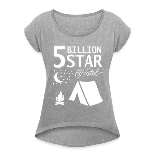 5 Billion Star Hotel - Women's Roll Cuff T-Shirt