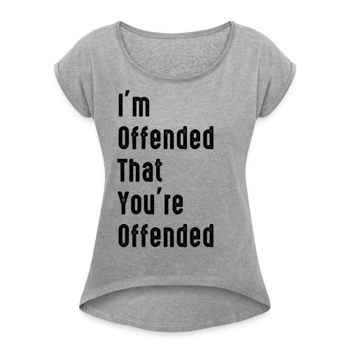 Offended - Women's Roll Cuff T-Shirt