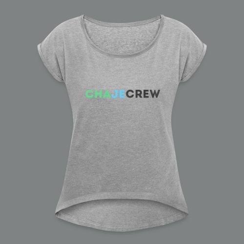 Chajecrew Shirt - Women's Roll Cuff T-Shirt