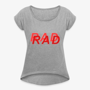 RAD IN RED - Women's Roll Cuff T-Shirt