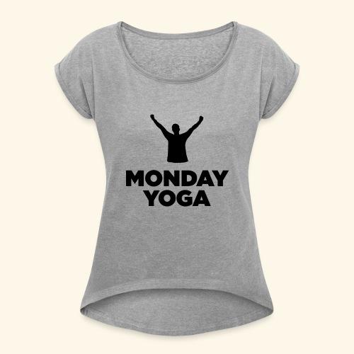 monday yoga - Women's Roll Cuff T-Shirt