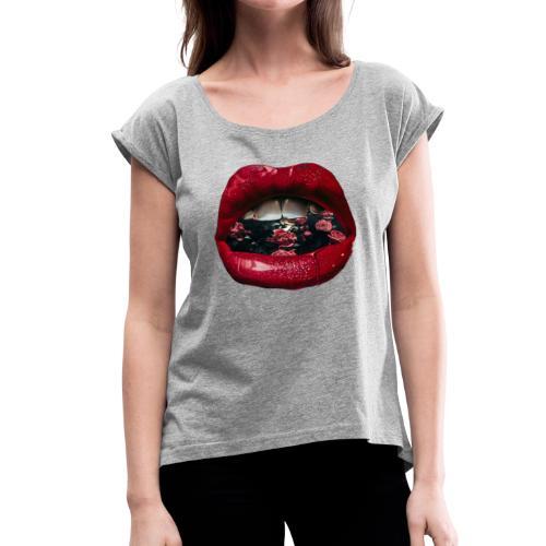Lips N Roses - Women's Roll Cuff T-Shirt