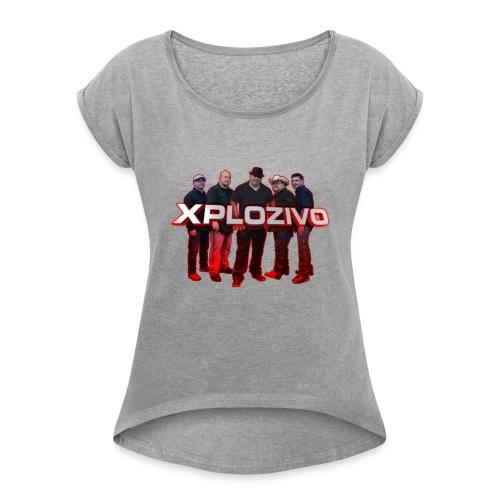 XPLOZIVO 2017 - Women's Roll Cuff T-Shirt