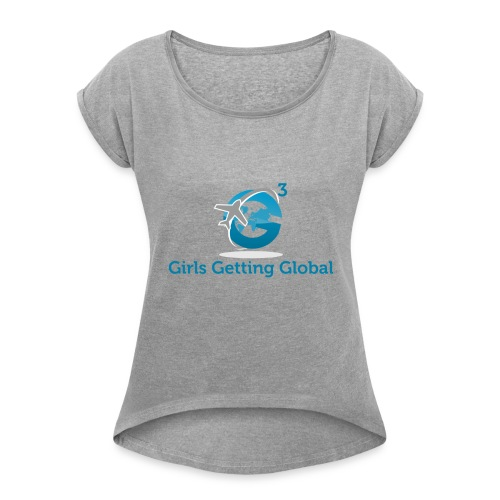 The Official Girls Getting Global Apparel - Women's Roll Cuff T-Shirt