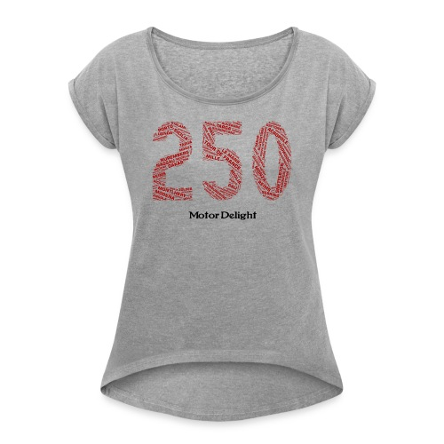 250 Victories - Women's Roll Cuff T-Shirt