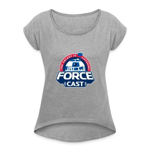 FORCE CAST LOGO - Women's Roll Cuff T-Shirt