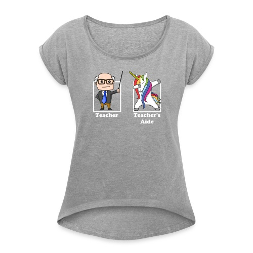 Teachers Aide's are Awesome - Women's Roll Cuff T-Shirt