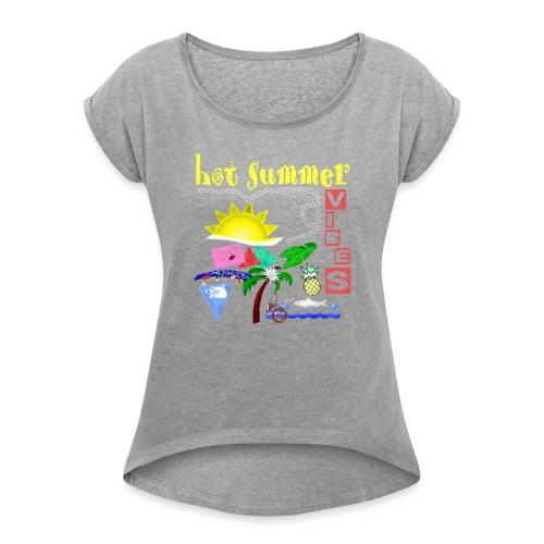 SUMMER VIBES - Women's Roll Cuff T-Shirt