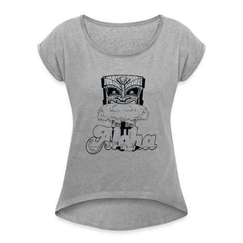 Aloha! - Women's Roll Cuff T-Shirt