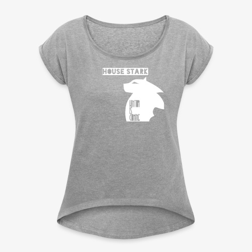 The House of the Winter - Women's Roll Cuff T-Shirt