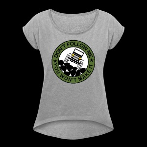 Don't follow me - Women's Roll Cuff T-Shirt