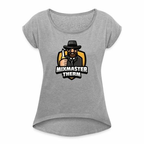MixMa$ter Therm! - Women's Roll Cuff T-Shirt