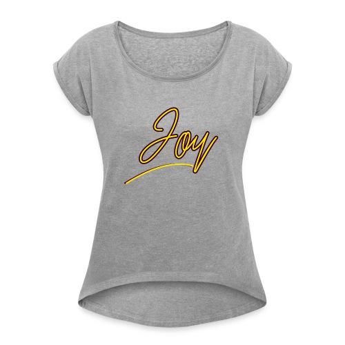 Joy - Women's Roll Cuff T-Shirt