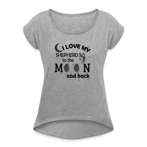 I Love My Shepherd - Women's Roll Cuff T-Shirt