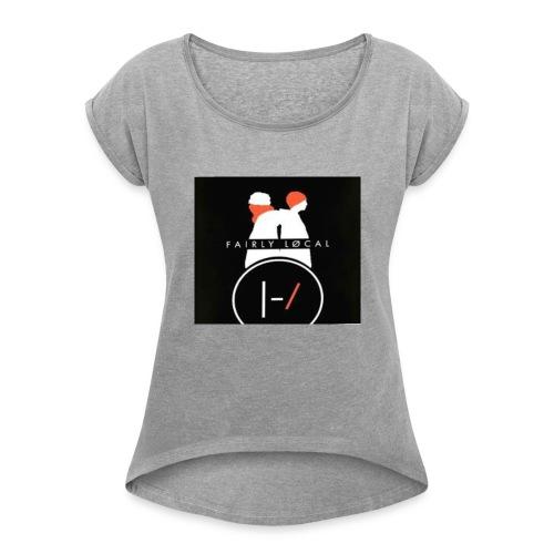 // fan made fairly local - Women's Roll Cuff T-Shirt