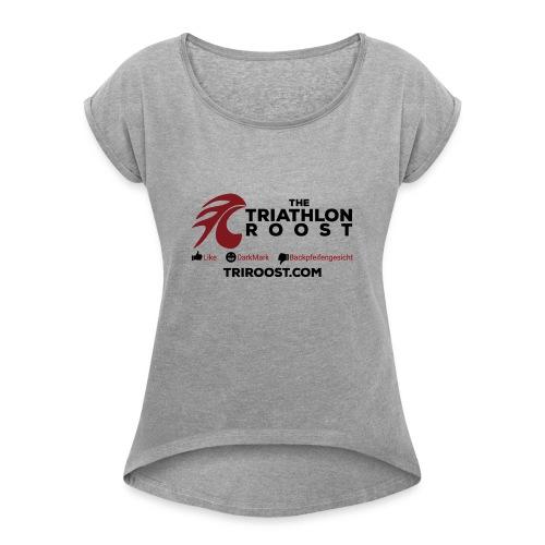 TriRoost - L/D/B - Women's Roll Cuff T-Shirt