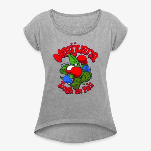 Marijuana - Women's Roll Cuff T-Shirt