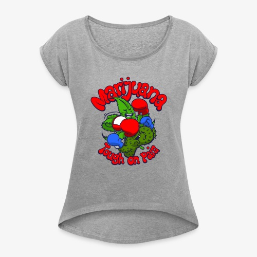 Marijuana - Women's Roll Cuff T-Shirt