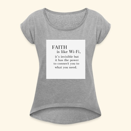 Faith - Women's Roll Cuff T-Shirt