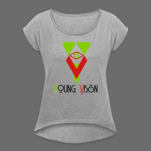 Young Vision - Women's Roll Cuff T-Shirt