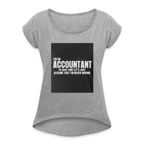 accountant - Women's Roll Cuff T-Shirt