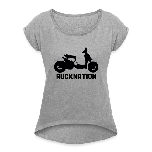 Ruckus rucknation - Women's Roll Cuff T-Shirt