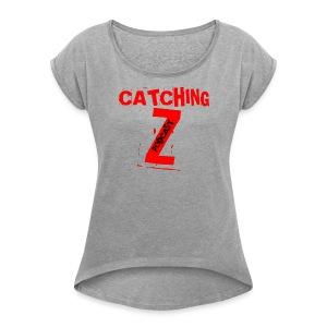 Catching Z Official Logo - Women's Roll Cuff T-Shirt