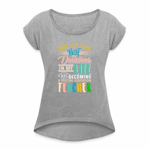 SpecialEducationTeacher - Women's Roll Cuff T-Shirt
