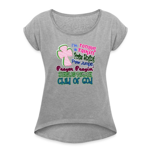 Jesus Name Southern Cross One God Pentesostal - Women's Roll Cuff T-Shirt