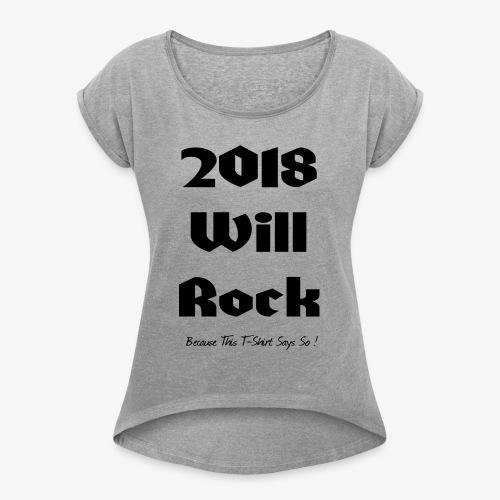 2018 Will Rock - Women's Roll Cuff T-Shirt