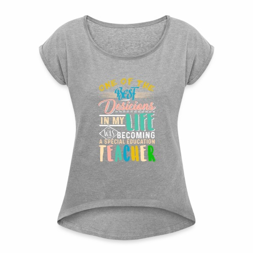 SpecialEducationTeacher - Women's Roll Cuff T-Shirt