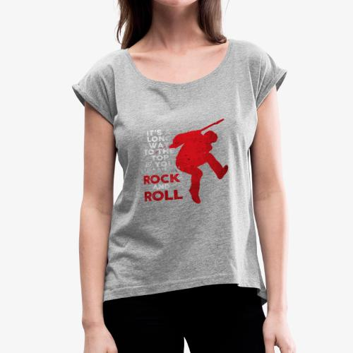 rock and roll - Women's Roll Cuff T-Shirt