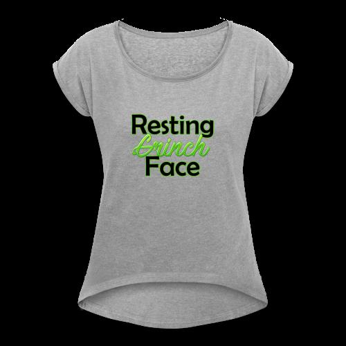 restinggrinchface - Women's Roll Cuff T-Shirt