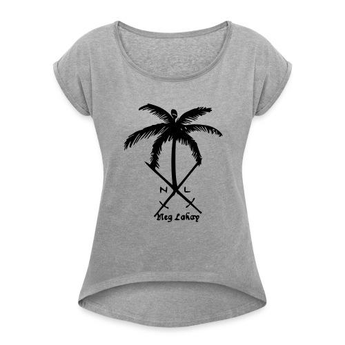NEG Lakay - Women's Roll Cuff T-Shirt