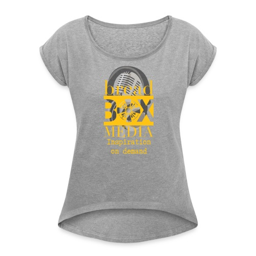 Breadbox Media - Inspiration on demand - Women's Roll Cuff T-Shirt