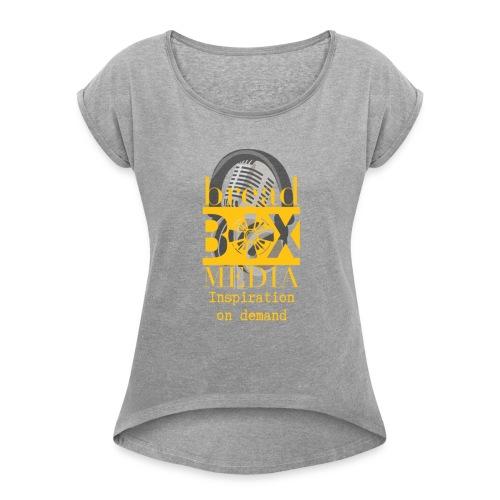 Breadbox Media - Inspiration on demand - Women's Roll Cuff T-Shirt