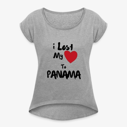 I lost my Heart to Panama Illustrated - Women's Roll Cuff T-Shirt