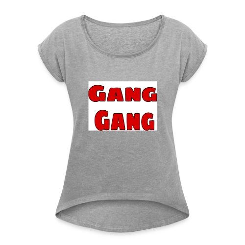 Gang Gang - Women's Roll Cuff T-Shirt