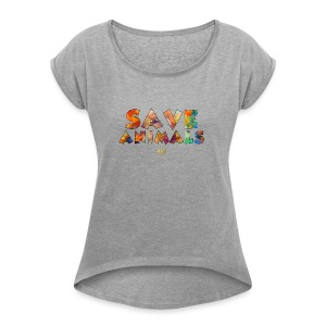 Save Animals by ATG - Women's Roll Cuff T-Shirt