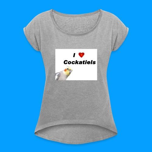 Cockatiels - Women's Roll Cuff T-Shirt