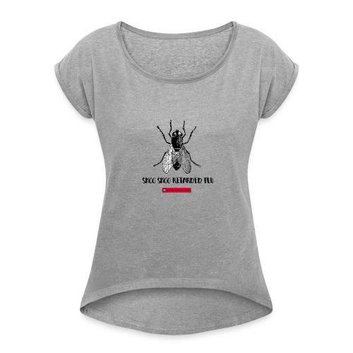 R******* Flu T-shirt - Women's Roll Cuff T-Shirt