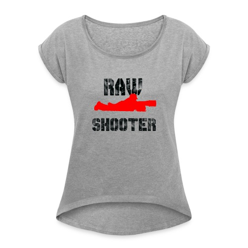 Raw Shooter - Women's Roll Cuff T-Shirt