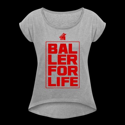 B4L Stacked - Women's Roll Cuff T-Shirt