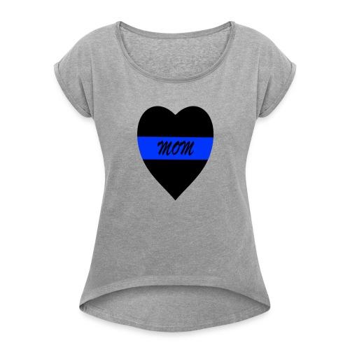 BLUE LINE HEART MOM SHIRT - Women's Roll Cuff T-Shirt
