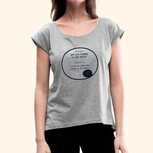 Introvert Mentality - Women's Roll Cuff T-Shirt