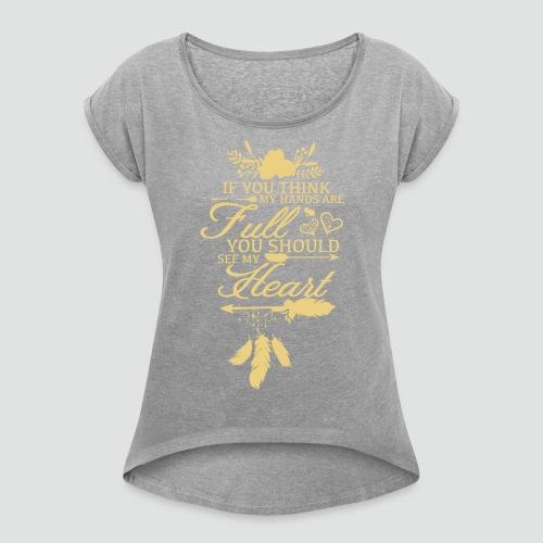 HANDS AND HEART FULL - Women's Roll Cuff T-Shirt