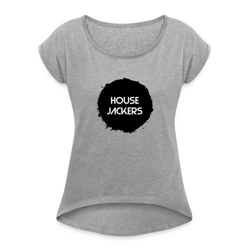 HouseJackers - Women's Roll Cuff T-Shirt