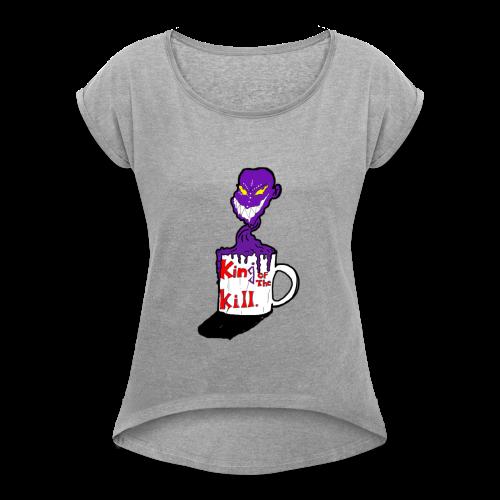 KOTK - Women's Roll Cuff T-Shirt